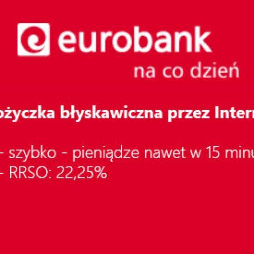 Pożyczka Błyskawiczna Eurobanku – szybka i prosta jak chwilówka
