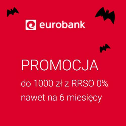 Promocja Eurobank – darmowa pożyczka do 1000 zł nawet na 6 miesięcy!