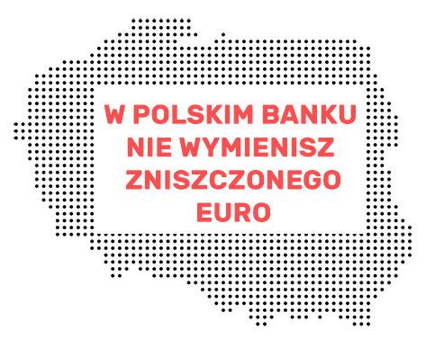 w polsce nie wymienisz zniszczonego euro